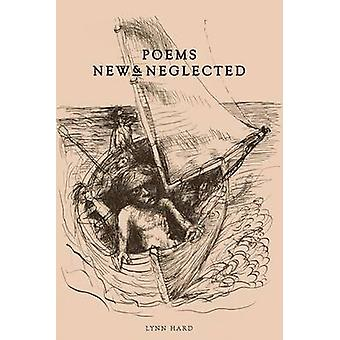 Poems New  Neglected by Hard & Lynn