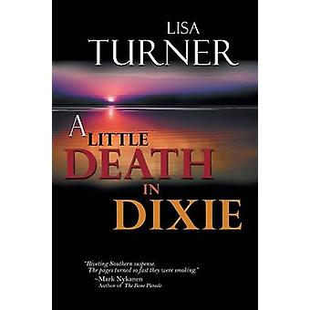 A Little Death in Dixie by Turner & Lisa