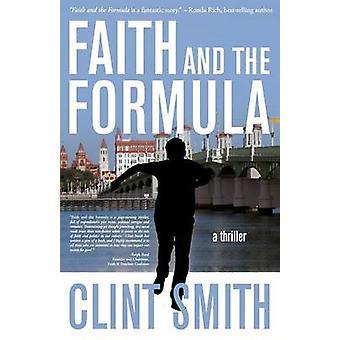 Faith and the Formula by Smith & Clint