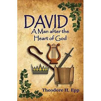 David A Man After the Heart of God by Epp & Theodore H.