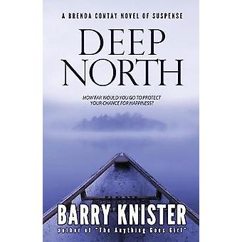 Deep North by Knister & Barry