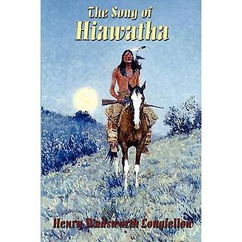Das Lied von Hiawatha von Longfellow & Henry Wadsworth