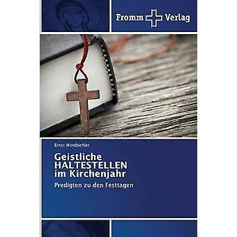 Geistliche HALTESTELLEN im Kirchenjahr by Windbichler Ernst