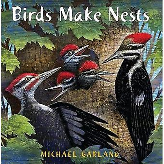 Birds Make Nests by Michael Garland - 9780823441761 Book