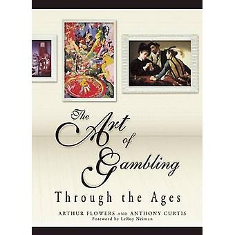 The Art of Gambling by Arthur Flowers - Anthony Curtis - LeRoy Neiman