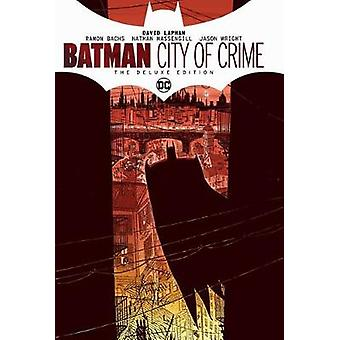 Batman - City of Crime Deluxe Edition by David Lapham - 9781401299484