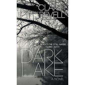Dark Lake by Clare Revell - 9781522300793 Book