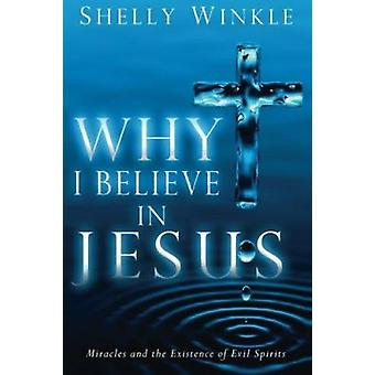 Why I Believe in Jesus by Shelly Winkle - 9781621360582 Book
