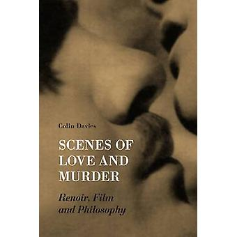 Scenes of Love and Murder - Renoir - Film and Philosophy by Colin Davi