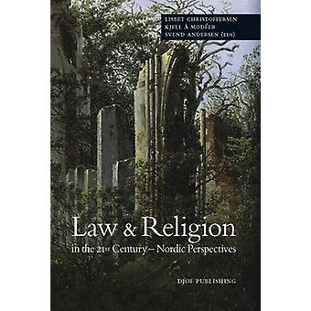 Law & Religion in the 21st Century - Nordic Perspectives by Lisbet Chr