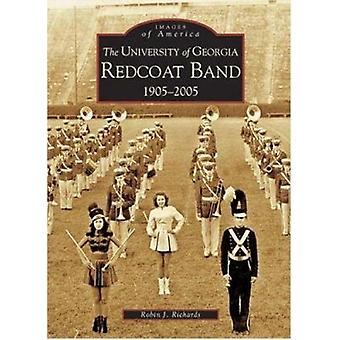 The - University of Georgia Redcoat Band - 1905-2005 by Robin J Richard