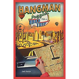 Hangman Puzzles for a Road Trip by Jack Ketch - 9781454931584 Book