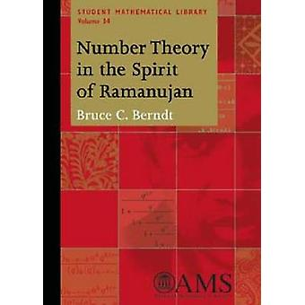 Number Theory in the Spirit of Ramanujan by Berndt & Bruce C.