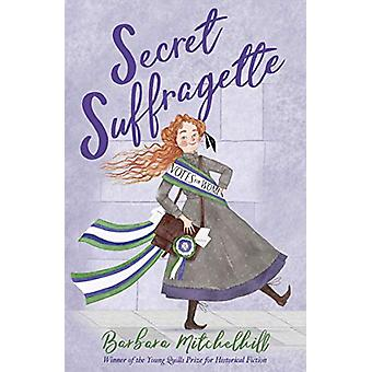 Secret Suffragette by Barbara Mitchelhill - 9781783448333 Book
