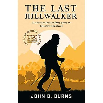 The Last Hillwalker - A sideways look at forty years in Britain's moun