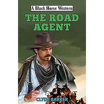The Road Agent by Clyde Barker - 9780719830198 Book
