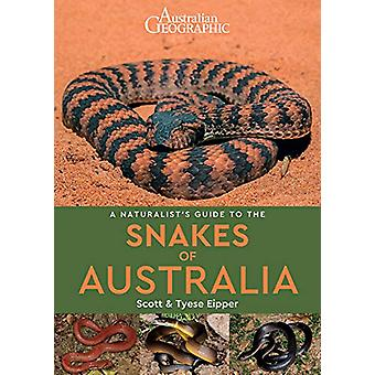 A Naturalist's Guide to the Snakes of Australia by Scott Eipper - 978
