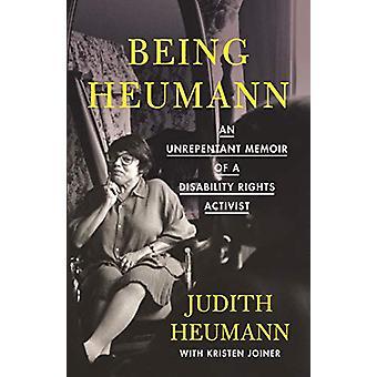Being Heumann - An Unrepentant Memoir of a Disability Rights Activist