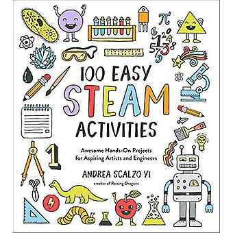 100 Easy Steam Activities - Awesome Hands-on Projects for Aspiring Art