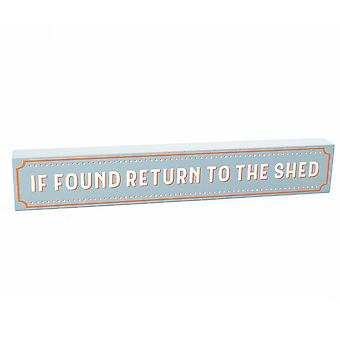 If Found Return to the Shed - Wooden Block Plaque Gift for Men