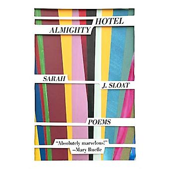 Hotel Almighty by Sarah J Sloat