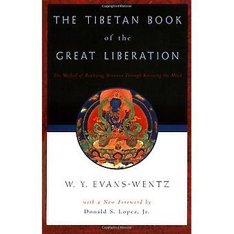 Tiibetin suuren vapautuksen kirja - tai menetelmä oivaltaa