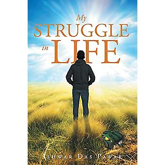 My Struggle in Life by Ishwar Das Pawar - 9781682131558 Book