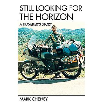 Still Looking for the Horizon by Mark Cheney - 9781845496227 Book