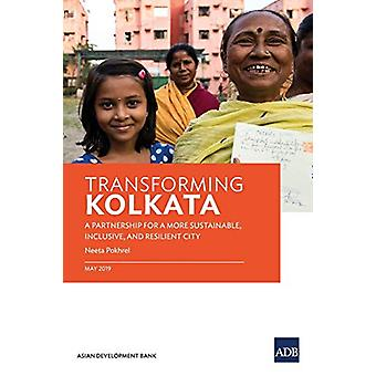 Transforming Kolkata - A Partnership for a More Sustainable - Inclusiv