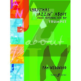 Christmas Jazzin About Trumpet by Pam Wedgwood