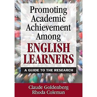 Promoting Academic Achievement Among English Learners by Claude GoldenbergRhoda Coleman
