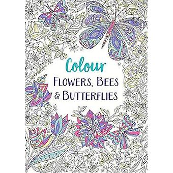 Flowers Bees and Butterflies A Relaxing Colouring Book Colour Yourself Calm 1