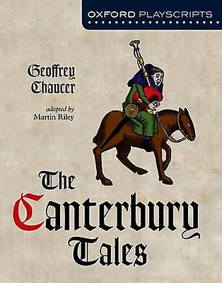 Oxford Playscripts The Canterbury Tales by Geoffrey Chaucer