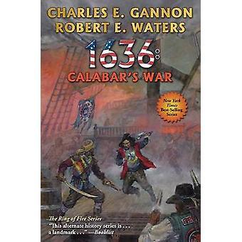 1636 Calabar's War Ring of Fire
