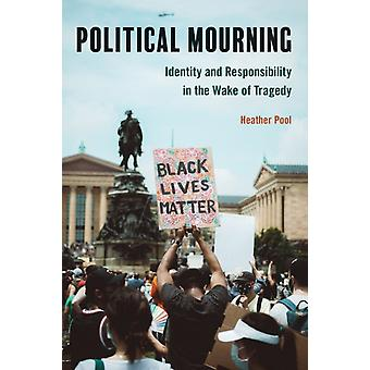 Political Mourning by Heather Pool