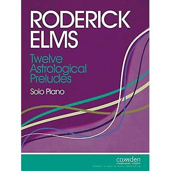 Elms: Twelve Astrological Preludes for Solo Piano