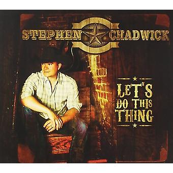 Stephen Chadwick - Let's Do This Thing [CD] USA import