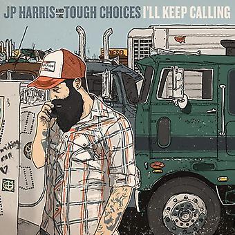 Jp Harris & the Tough Choices - I'Ll Keep Calling [Vinyl] USA import