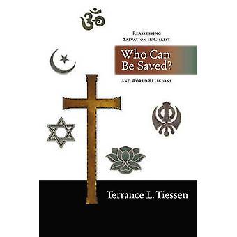 Kuka voi tallentaa? -Arvioimalla uudelleen pelastuksen Kristuksen ja maailman uskonto