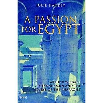"""Egypti - Arthur Weigall - Tutankhamon intohimo ja """"kirous"""