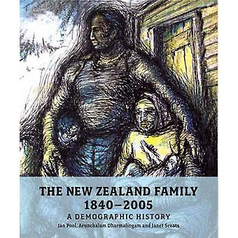 The New Zealand Family from 1840 - A Demographic History by Ian Pool -