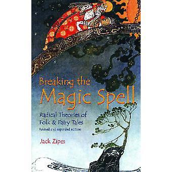 Briser le sortilège - théories radicales de Folk et de contes de fées (2