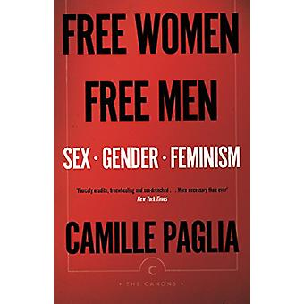Free Women - Free Men - Sex - Gender - Feminism by Camille Paglia - 97