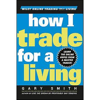 Hoe ik de handel voor een levende door Gary Smith - 9780471355144 boek