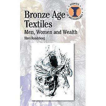 Bronze Age Textiles: Men, Women and Wealth
