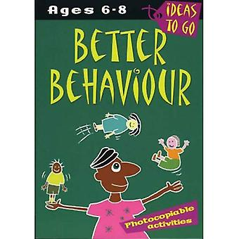 Besseres Verhalten: Im Alter von 6-8: kopierbaren Aktivitäten (Ideas to Go)