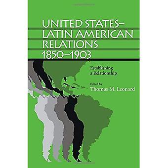 Vereinigten Staaten-Latein amerikanischen Beziehungen, 1850-1903: Aufbau einer Beziehung