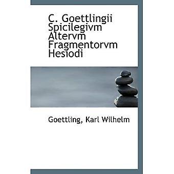 C. Goettlingii Spicilegivm Altervm Fragmentorvm Hesiodi