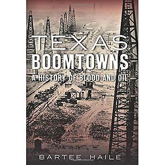 Texas Boomtowns:: Una storia di sangue e olio