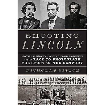 Skytte Lincoln: Mathew Brady Alexander Gardner och loppet att fotografera historien av talet